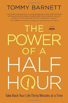 The Power of a Half Hour: Take Back Your Life Thirty Minutes at a Time by Tommy Barnett,http://www.amazon.com/dp/0307731847/ref=cm_sw_r_pi_dp_VfVWsb02BDNHH64Q