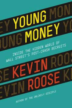 READ Young Money: Inside the Hidden World of Wall Street's Post-Crash Recruits by Kevin Roose book pdf Best Accounting Books recommendations to read in your lifetime. READ Young Money: Inside the Hidden World of Wall Street's Post-Crash Recruits BOOK Summer Books, Summer Reading Lists, Beach Reading, Best Beach Reads, Young Money, Wall Street, The Life, Book Lists, So Little Time