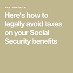 Here's how to legally avoid taxes on your Social Security benefits Retirement Advice, Saving For Retirement, Retirement Planning, Retirement Strategies, Retirement Benefits, Elderly Activities, Dementia Activities, Craft Activities, Social Security Benefits