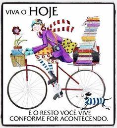 Luiza's Blog: VIVA O HOJE!