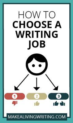 Infographic: How to choose a writing job. Makealivingwriting.com