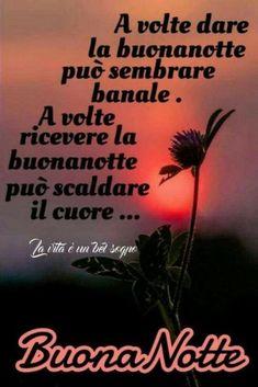 Immagini Buonanotte Belle da Scaricare Gratis - ImmaginiBuongiorno.biz Good Night, Good Morning, Messages, Proverbs, Encouragement, Life Quotes, Sayings, Italian Life, Genere