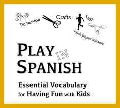 Spanish vocabulary for playing games with kids learning Spanish in a printable ebook.