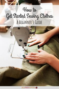 to Get Started Sewing Clothes: A Beginner's Guide NEW for National Sewing Month! Learn how to start sewing clothes with this beginner-friendly guide!NEW for National Sewing Month! Learn how to start sewing clothes with this beginner-friendly guide! Easy Sewing Projects, Sewing Projects For Beginners, Sewing Hacks, Sewing Tutorials, Sewing Crafts, Sewing Tips, Diy Fashion Projects, Techniques Couture, Sewing Techniques