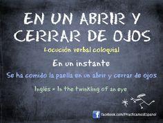 En un abrir y cerrar de ojos #Spanish #expressions