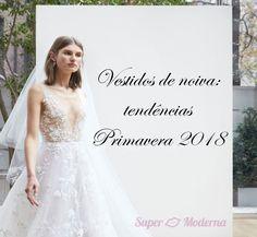 Vestidos de noiva: tendências de moda Primavera 2018