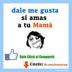 dale me gusta si amas a tu mama-dale-me-gusta-amas-mama.gif