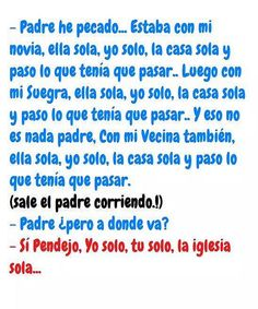 Padre he pecado  #humor #chistes #gracioso #risa Man Humor, Girl Humor, Pepito Jokes, Funny Images, Funny Pictures, Mafalda Quotes, Spanish Jokes, Morning Memes, Sarcastic Jokes