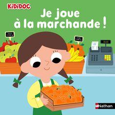 Je joue à la marchande chez Nathan Kididoc- https://www.cubesetpetitspois.fr/livre/je-joue-a-la-marchande/