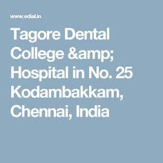 Tagore Dental College & Hospital in No. 25 Kodambakkam,  Chennai, India