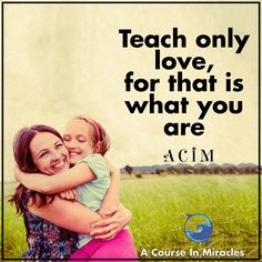 "Out of curiosity... what do YOU think is the most effective way to ""teach love""? - ACIM thought http://www.the-course-in-miracles.com/freecourse"