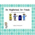 Our Neighborhood, Our Friends is a packet aligned to Chapter 3 of the Common Core Curriculum Maps book. I have included some activities to use with...