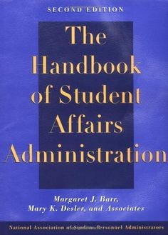 The Handbook of Student Affairs Administration (Josse Bass Higher and Adult Education) by Margaret J. Barr. $29.63. Publisher: Jossey-Bass; 2nd edition (March 31, 1993). 704 pages. Author: Margaret J. Barr