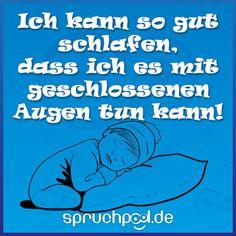 Ich kann so gut schlafen, dass ich es mit geschlossenen Augen tun kann! Ecards, Memes, Movie Posters, Sleep Better, Idioms, Proverbs Quotes, Eyes, E Cards, Meme