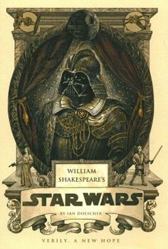 William Shakespeare's Star Wars : verily, a new hope by Ian Doescher. A retelling of Star wars in the style of Shakespeare, in which a wise Jedi knight, an evil Sith lord, a beautiful captive princess, and a young hero coming of age reflect the valor and villainy of the Bard's greatest plays.