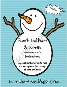 Punch and Poke Snowman - Freebie from IncredibleKKids on TeachersNotebook.com -  (13 pages)  - Punch and Poke Snowman - Freebie  Common Core K.NBT.A.1  By Nina Norris   A great math station to help students grasp the concept   of tens and ones.