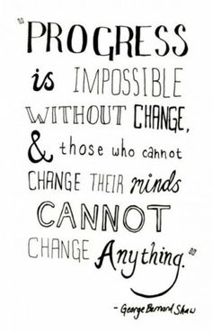 Without changing something/trying new things you will never improve and make the progress needed.