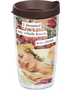 New Arrivals | Anne Taintor - I Dreamed My House was Clean | Wrap with Lid | Tumblers, Mugs, Cups | Tervis