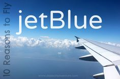 10 reasons to fly @JetBlue Airways #travel #vacation