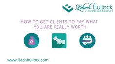 Learn how you can get clients to see your value to their business, and to pay what you are worth. Attract new clients, earn more from your existing client's