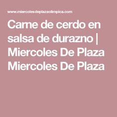 Carne de cerdo en salsa de durazno | Miercoles De Plaza Miercoles De Plaza