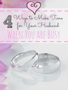 4 Ways to Make Time for Your Husband When You Are Busy