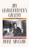 My Grandfather's Gallery: A Family Memoir of Art and War by Anne Sinclair. Please click on the book jacket to place a hold or check availability @ Otis