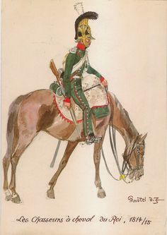 The Chasseurs a Cheval du Roi 1814/15. This was the title given to 1st Chasseurs a Cheval upon the brief restoration of the Monarchy whilst Napoleon was exiled on Elba