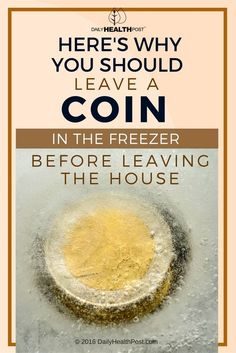 Here's Why You Should Leave A Coin In The Freezer Before Leaving The House ..