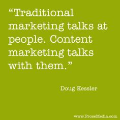"""""""Prose Quote""""--by Doug Kessler, co-founder of Velocity. ProseMedia.com is a custom writing service for brands. We write content worth sharing."""