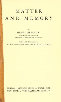 Matter and Memory: by Henri Bergson -E-text -free download at http://archive.org/details/matterandmemory00berguoft