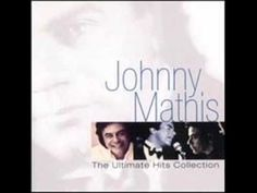 Johnny Mathis ~ The Ultimate Hits Collection