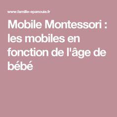 Mobile Montessori : les mobiles en fonction de l'âge de bébé Mobile Montessori, Mobiles, Couture, Mobile Phones