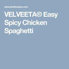 VELVEETA® Easy Spicy Chicken Spaghetti