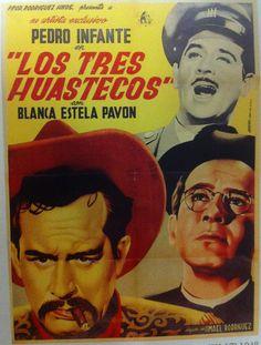"""Pedro Infante, Pedro Infante, y Pedro Infante """"Los Tres Huastecos"""""""