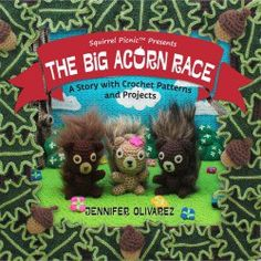 Squirrel Picnic is crocheting like crazy for The Big Acorn Race book due out next spring
