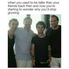 Im not that small..so I don't have this problem..but smalllers are so cute we need them.... like Billie Joe *.*