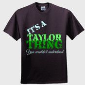 It's A Taylor Thing - T-shirt