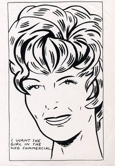 I Want To Be The Girl In The Wig Commercial - Raymond Pettibon prints http://www.printed-editions.com/art-print/raymond-pettibon-i-want-to-be-the-girl-in-the-wig-commercial-58619