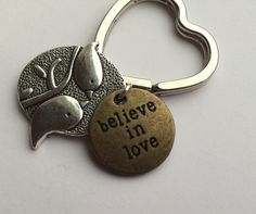 Believe In Love keychain.  Perfect for weddings, anniversaries, girlfriends, wife, daughter. by Lexiandfriends on Etsy