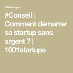 #Conseil : Comment démarrer sa startup sans argent ? | 1001startups
