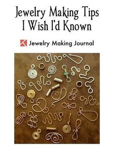 Jewelry Making Tips I Wish I'd Known - - featured on Jewelry Making Journal #finejewelrytips