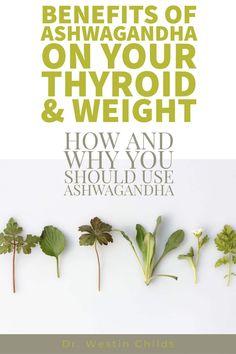 Benefits of Ashwagandha: Weight Loss, Thyroid, Adrenal Function & Thyroid Disease, Thyroid Health, Thyroid Diet, Thyroid Levels, Thyroid Supplements, Thyroid Problems, Health Remedies, Herbal Remedies, Health Tips
