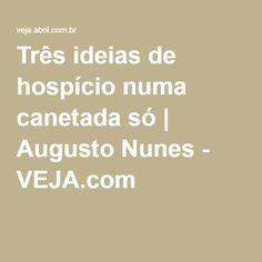 Três ideias de hospício numa canetada só | Augusto Nunes - VEJA.com + http://www.claudiohumberto.com.br/artigo.php?i=20209004368