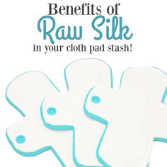 Interested in Raw Silk Cloth Pads? Here's what you need to know about choosing raw silk.