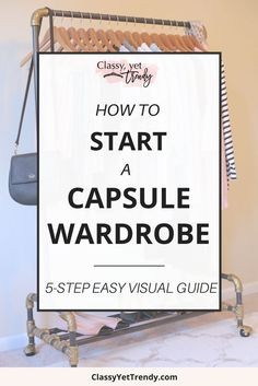 Learn how to create a capsule wardrobe using this EASY, 5-step visual guide! Step-by-step, you can start your own capsule wardrobe! Organize your closet with clothes, shoes and accessories and have several outfits for spring, summer, fall and winter and you'll have quite a few outfits to wear all season!