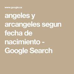 angeles y arcangeles segun fecha de nacimiento - Google Search
