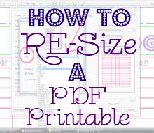 Mama's Got It Together: How to Re-Size a PDF Printable