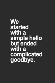well,MANY complicated goodbyes for me..