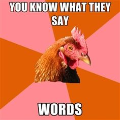 Anti Joke Chicken - you know what they say words